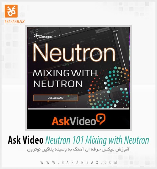 دانلود Neutron 101 Mixing with Neutron - آموزش میکس با iZotope Neutron