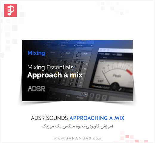 ADSR Sounds Approaching A Mix TUTORiAL