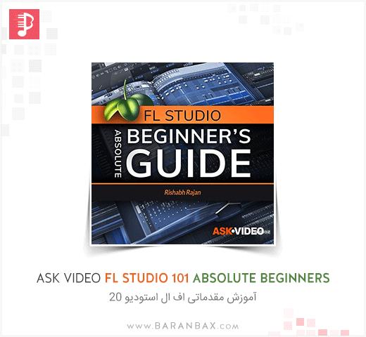 Ask Video FL Studio 101 Absolute Beginners Guide