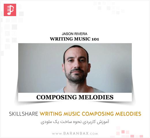 SkillShare Writing Music 101 Composing Melodies II