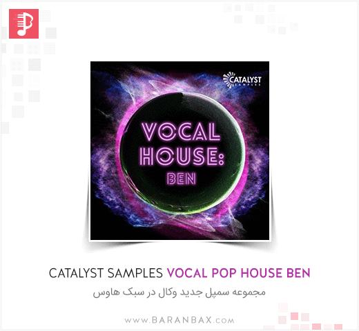 Catalyst Samples Vocal Pop House Ben