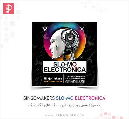 Singomakers Slo-Mo Electronica