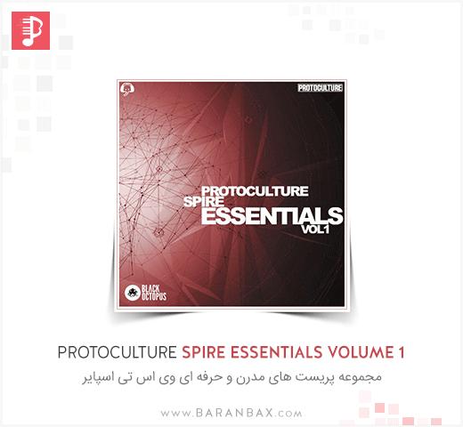 Protoculture Spire Essentials Volume 1