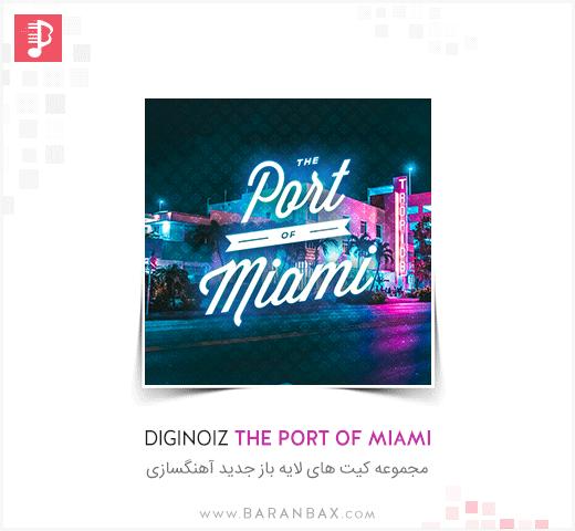 DIGINOIZ The Port Of Miami